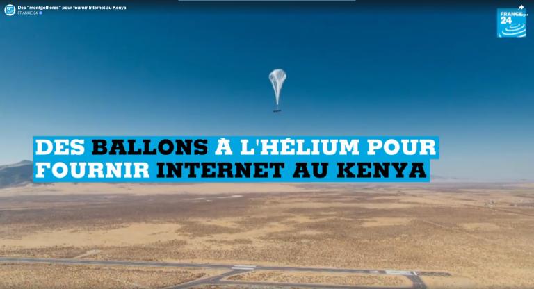 VIDEO : Des «montgolfières» pour fournir Internet au Kenya