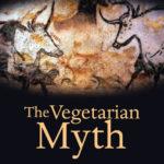 Le mythe végétarien, ou pourquoi le végétarisme ne sauvera pas le monde