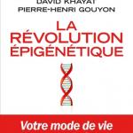DE ROSNAY Joël, ORNISH Dean, JUNIEN Claudine, KHAYAT David, GOUYON Pierre-Henri, La révolution épigénétique
