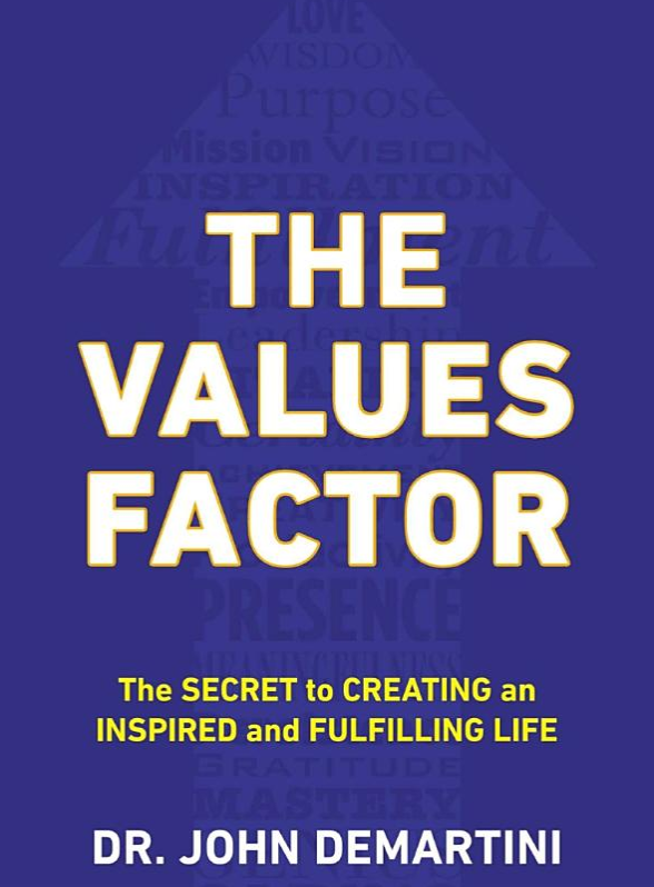 DEMARTINI John, The values factor : the secret to creating an inspired and fulfilling life