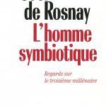DE ROSNAY joël, L'homme symbiotique