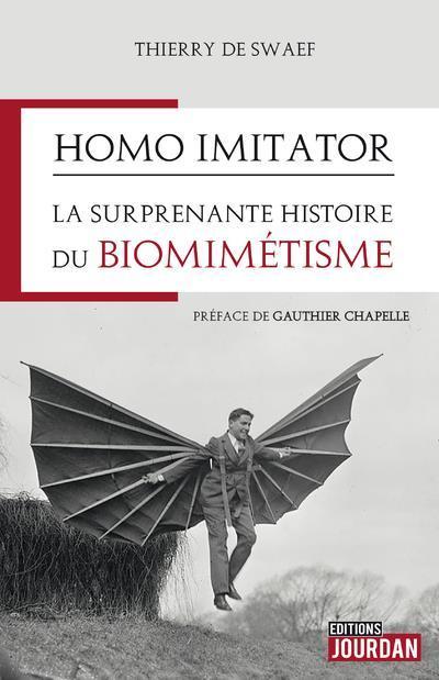 DE SWAEF Thierry, Homo imitator : la surprenante histoire du biomimétisme