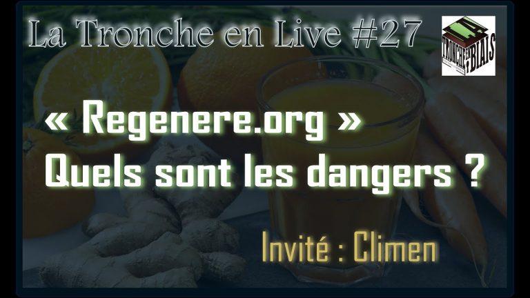Regenere.org : Quels sont les dangers ? — Tronche en Live #27 (Climen)
