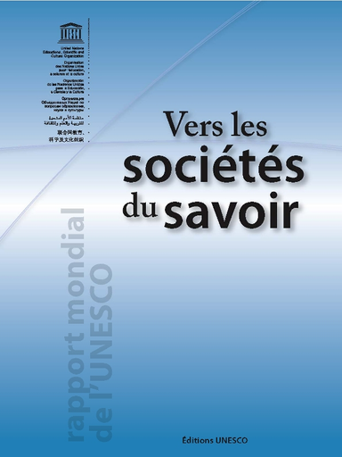 Vers les sociétés du savoir: rapport mondial de l'UNESCO
