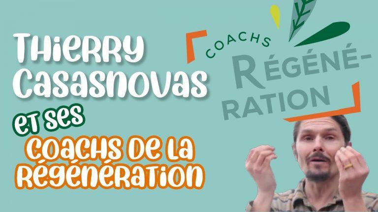 Les coachs de la régénération [Regenere : Thierry Casasnovas]