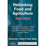 RethinkX – Rethinking Food and Agriculture 2020-2030 (rapport)