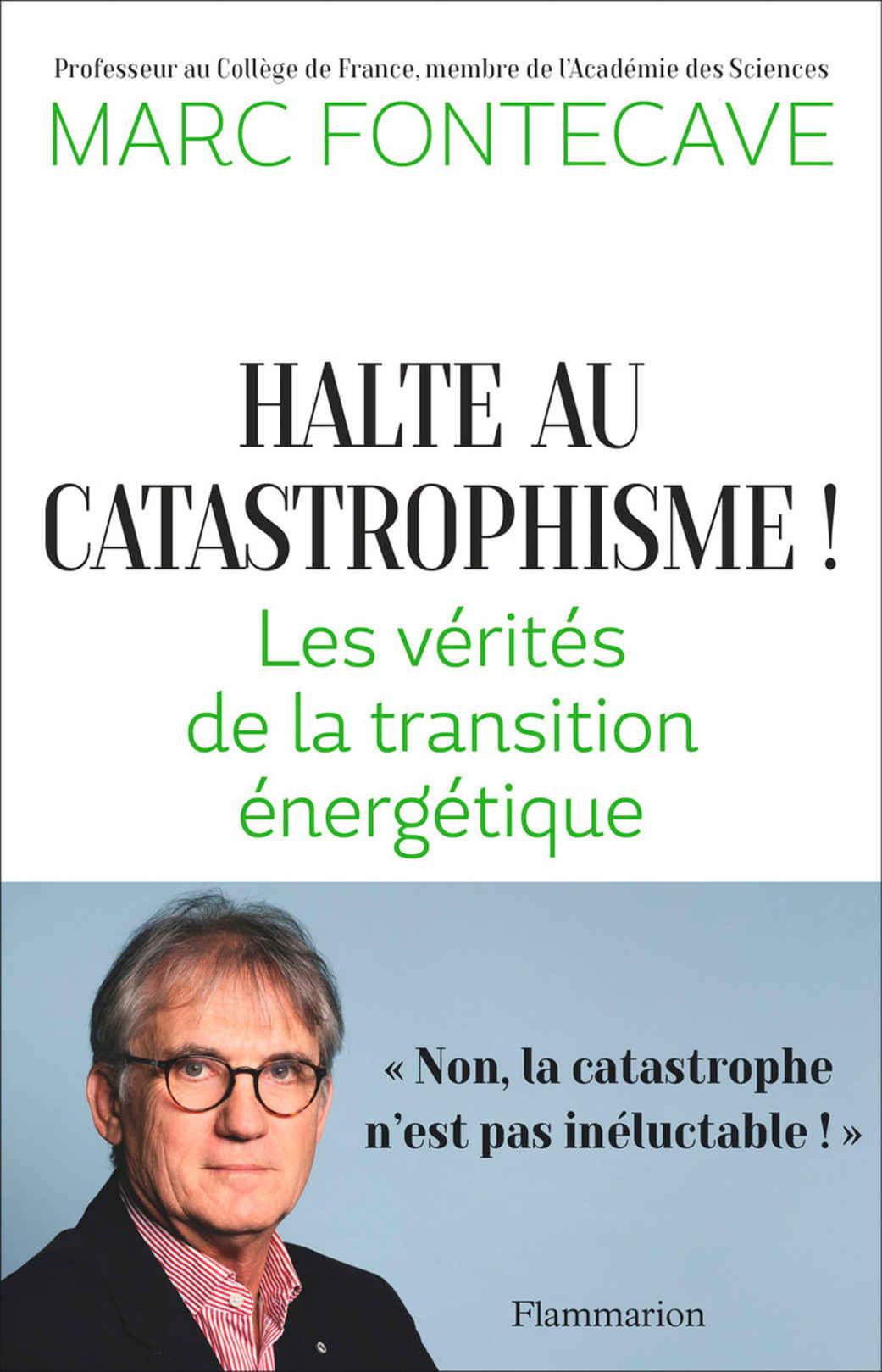 Marc Fontecave, Halte au catastrophisme