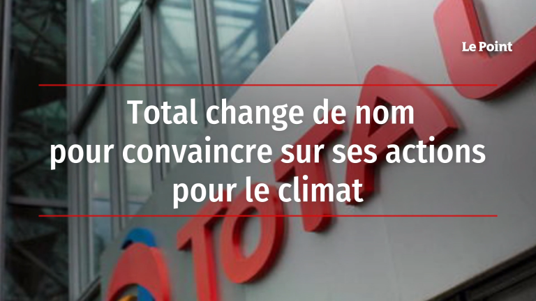 Total change de nom pour convaincre sur ses actions pour le climat
